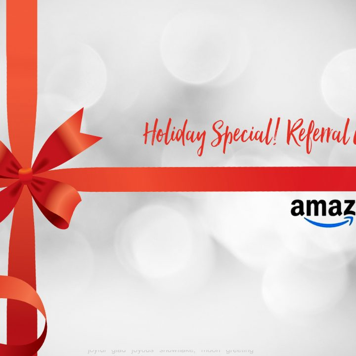 Holiday Giveaway! $50 Amazon Gift Card for your Referral!